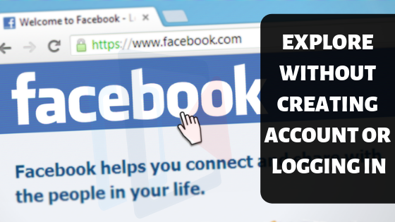 Explore Facebook Without Creating Account or Logging In