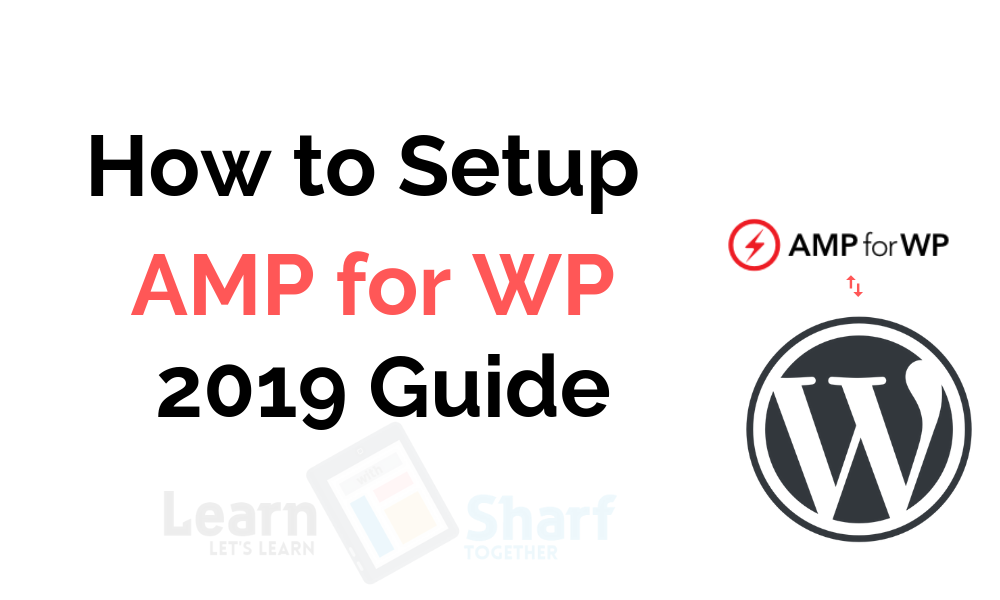 How to Setup AMP for WP 2019 Guide