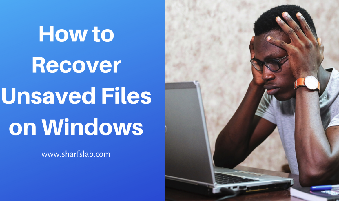 How to Recover Unsaved Files on Windows