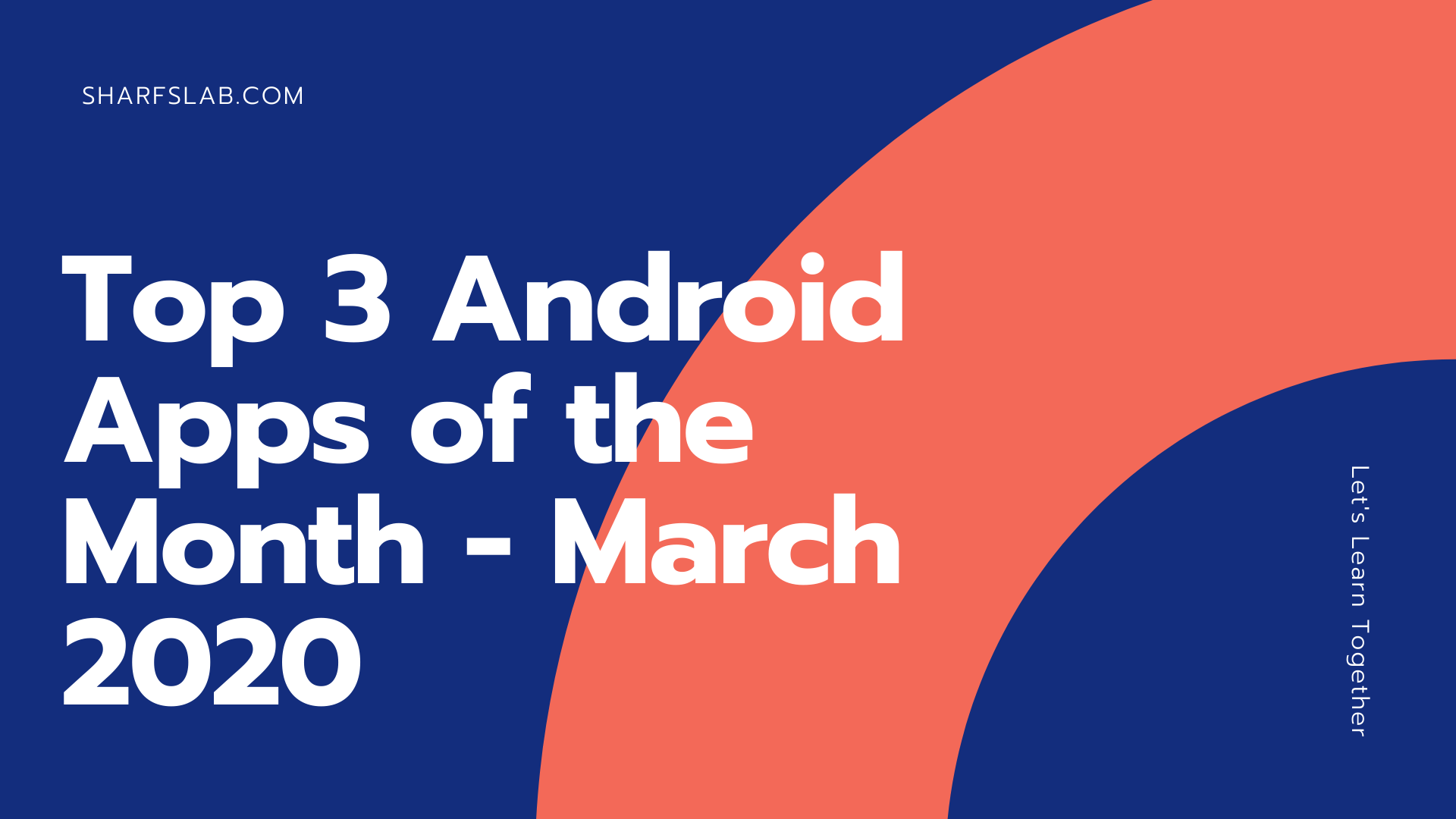 Top 3 Android Apps of the Month - March 2020