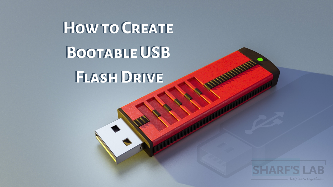 How To Create Bootable USB Flash Drive