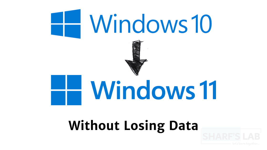 Update Windows 10 To Windows 11 Without Losing Data